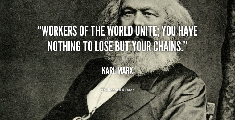 quote-Karl-Marx-workers-of-the-world-unite-you-have-89539