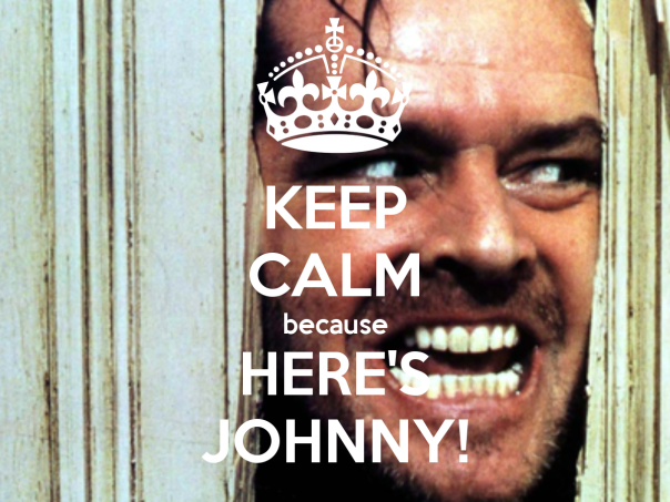 keep-calm-because-here-s-johnny-1